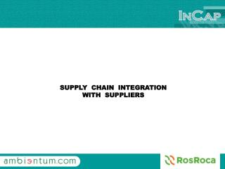 SUPPLY  CHAIN  INTEGRATION WITH  SUPPLIERS