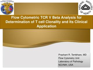 Prashant R. Tembhare, MD Flow Cytometry Unit  Laboratory of Pathology NCI/NIH, USA