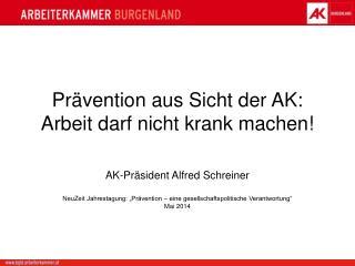 Prävention aus Sicht der AK: Arbeit darf nicht krank machen!