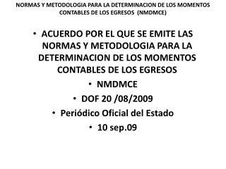 NORMAS Y METODOLOGIA PARA LA DETERMINACION DE LOS MOMENTOS CONTABLES DE LOS EGRESOS  (NMDMCE)