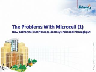 The Problems With Microcell (1) How  cochannel  interference destroys microcell throughput