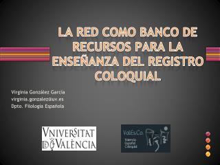 LA RED COMO BANCO DE RECURSOS PARA LA ENSEÑANZA DEL REGISTRO COLOQUIAL