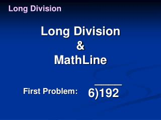 Long Division  & MathLine