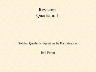Revision Quadratic I