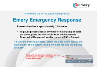 Welcome to the on-line safety training course: Emery Emergency Response