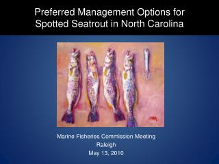 Preferred Management Options for  Spotted Seatrout in North Carolina