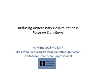 Reducing Unnecessary Hospitalizations:  Focus on Transitions