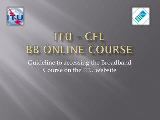 ITU – CFL  BB Online Course