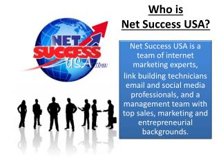 Net  Success USA is a team of internet marketing experts,