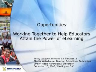 Opportunities Working Together to Help Educators Attain the Power of eLearning