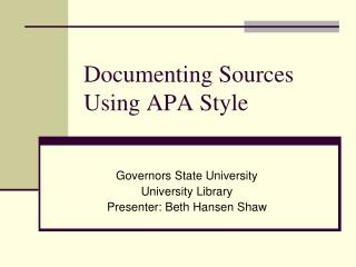 Documenting Sources Using APA Style