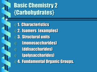 Basic Chemistry 2  {Carbohydrates}