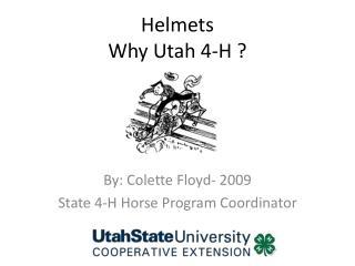 Helmets Why Utah 4-H ?