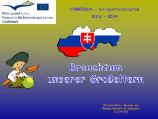 COMENIUS -  Schulpartnerschaften 2012 - 2014