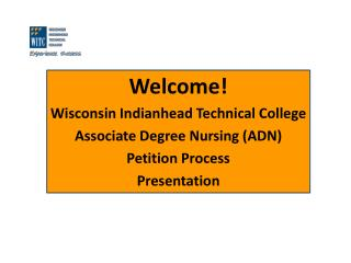 Welcome! Wisconsin Indianhead Technical College Associate Degree Nursing (ADN)  Petition Process