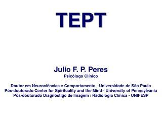 TEPT Julio F. P. Peres Psicólogo Cl í nico