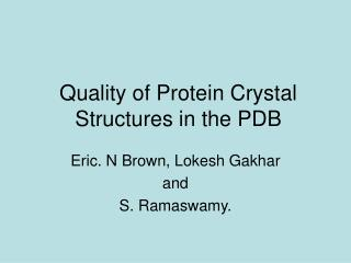 Quality of Protein Crystal Structures in the PDB