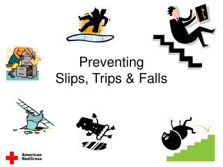 Preventing Slips, Trips  Falls