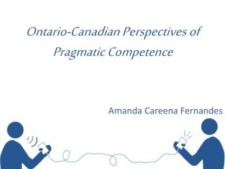 Ontario-Canadian Perspectives  of  Pragmatic  Competence