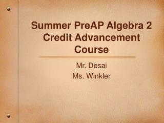 Summer PreAP Algebra 2 Credit Advancement Course