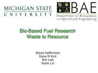 Bio-Based Fuel Research Waste to Resource