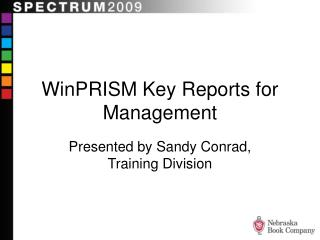 WinPRISM Key Reports for Management