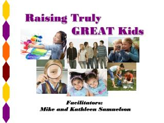 Raising Truly              GREAT Kids