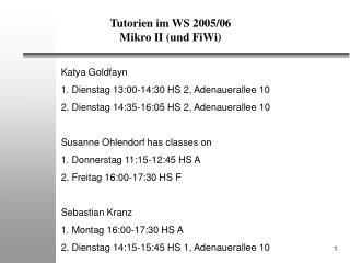 Tutorien im WS 2005/06 Mikro II (und FiWi)