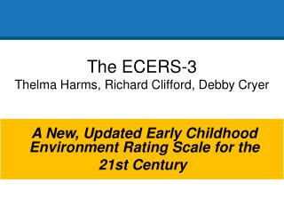 The  ECERS-3 Thelma Harms, Richard Clifford, Debby  Cryer ECERS-3