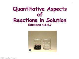 Quantitative Aspects of  Reactions in Solution Sections  4.5-4.7