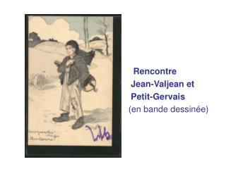 Rencontre  Jean-Valjean et  Petit-Gervais (en bande dessinée)
