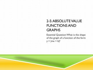 2-5: Absolute Value Functions and Graphs