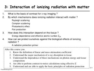 3: Interaction of ionizing radiation with matter