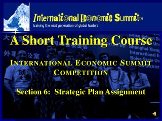 A Short Training Course International Economic Summit Competition