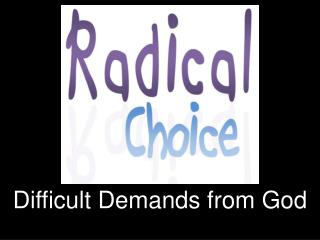 Difficult Demands from God
