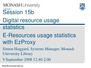 Session 15b Digital resource usage statistics E-Resources usage statistics with EzProxy