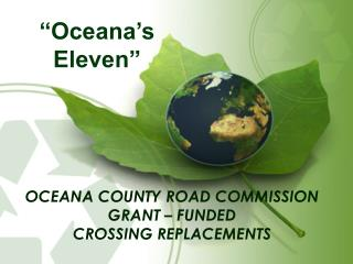 Oceana County Road Commission   Grant – Funded  crossing replacements
