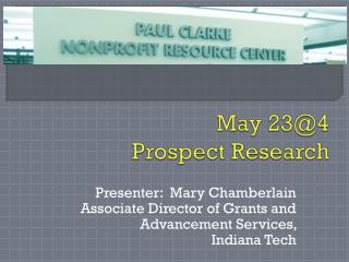 May 23@4  Prospect Research