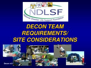 DECON TEAM REQUIREMENTS/ SITE CONSIDERATIONS
