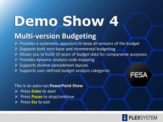 Multi-version Budgeting Provides  a systematic approach to keep all versions of the  budget