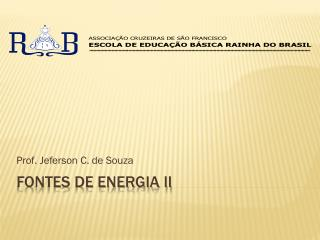 Fontes de Energia II