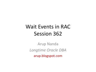 Wait Events in RAC Session 362