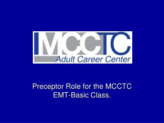 Preceptor Role for the MCCTC EMT-Basic Class.