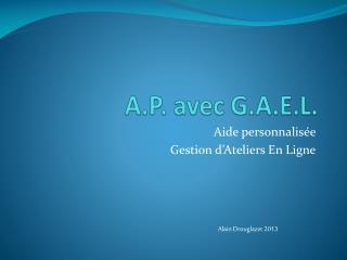 A.P. avec G.A.E.L.