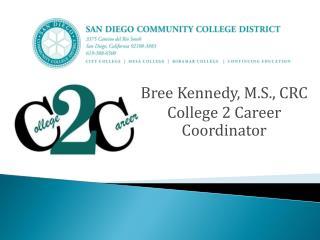 Bree Kennedy, M.S., CRC College 2 Career Coordinator