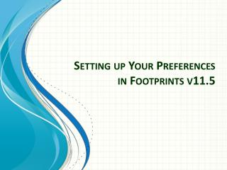 Setting up Your Preferences in Footprints v11.5