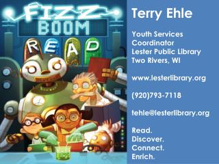 Terry  Ehle Youth Services Coordinator Lester Public Library Two Rivers, WI