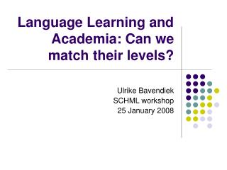 Language Learning and Academia: Can we match their levels?