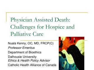 Physician Assisted Death: Challenges for Hospice and Palliative Care