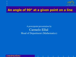An angle of 90° at a given point on a line